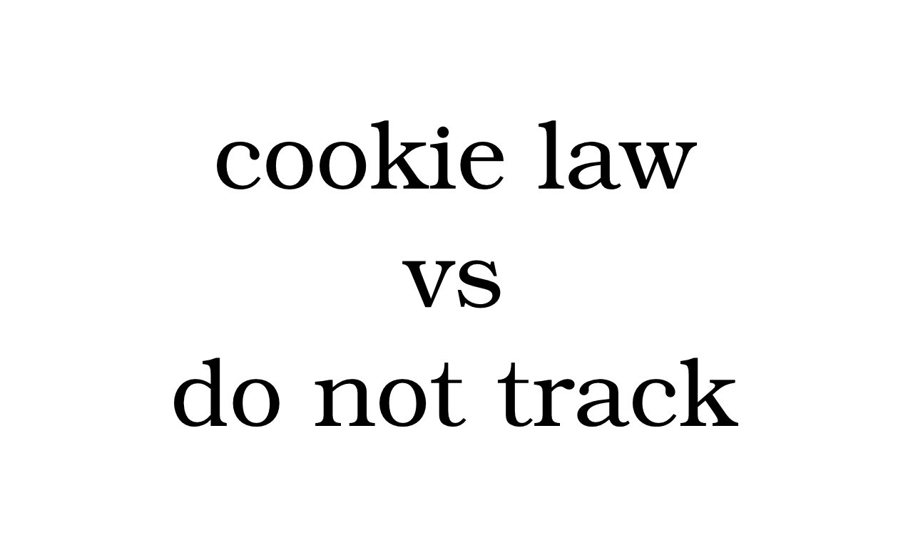 Cookie Law Vs. Do Not Track